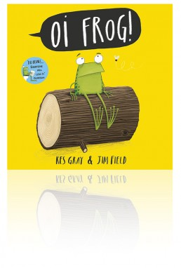 Oi Frog! by Kes Gray and Jim Field. Published by Hodder Children's Books.